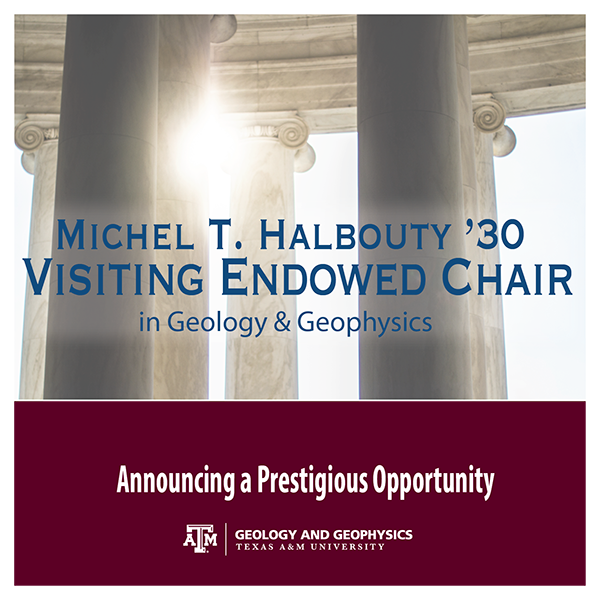 Michel T. Halbouty '30 Visiting Chair in Geology and Geophysics